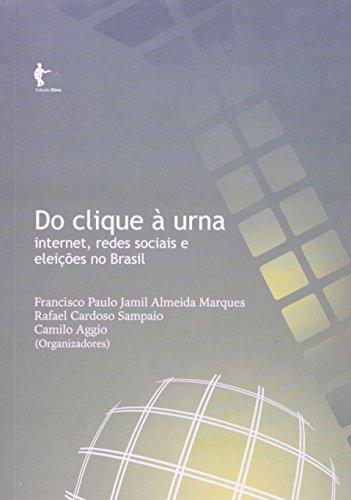 Do Clique A Uma. Internet, Redes Sociais E Eleições No Brasil, livro de Varios Autores