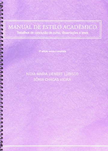 Manual de Estilo Acadêmico. Trabalhos de Conclusão de Curso, Dissertações e Teses, livro de Nadia Maria Lienert Lubisco
