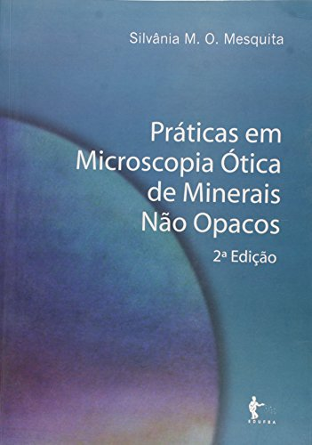 Práticas em Microscopia Ótica de Minerais não Opacos, livro de Silvânia M. O. Mesquita