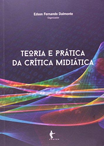 Teoria E Prática Da Crítica Midiática, livro de Edson Fernando Dalmonte