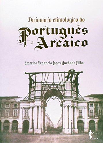 Dicionário Etimológico do Português Arcaico, livro de