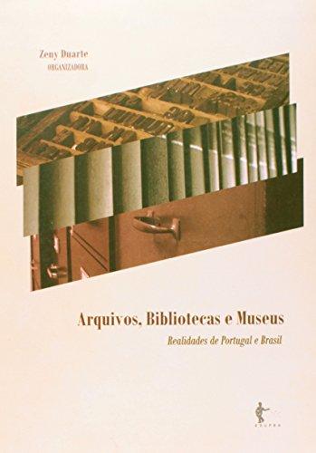 Arquivos  Bibliotecas E Museus, livro de Zeny Duarte