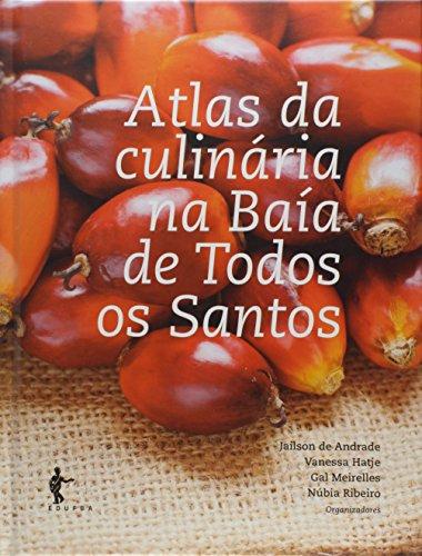 Atlas Da Culinaria Na Baia De Todos Os Santos, livro de Jailson De Andrade