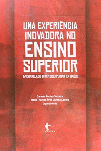 Uma Experiência Inovadora No Ensino Superior. Bacharelado Interdisciplinar Em Saúde, livro de Maria Thereza Ávila Dantas Coelho