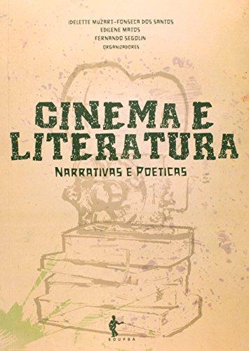 Cinema E Literatura. Narrativas E Poéticas, livro de Idelette Muzart-Fonseca dos Santos