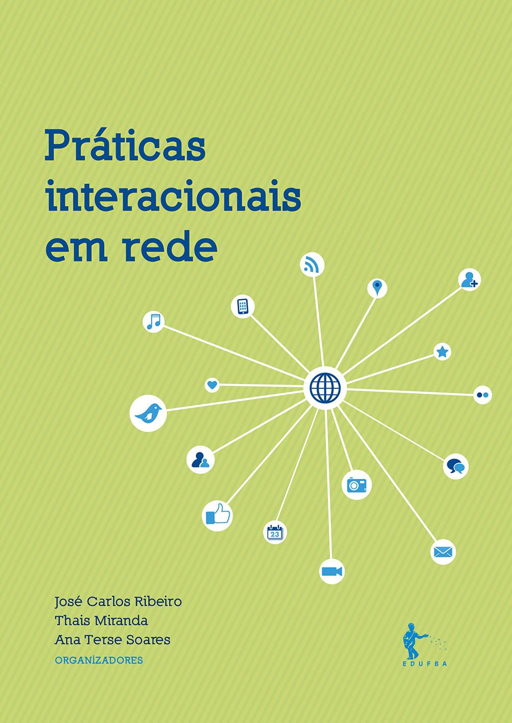 Práticas interacionais em rede, livro de José Carlos Ribeiro, Thais Miranda, Ana Terse Soares (orgs.)