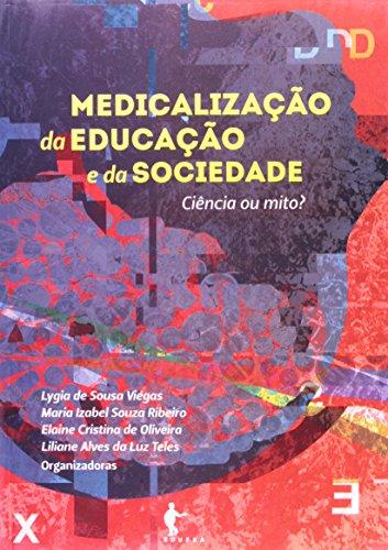 Medicalização Da Educação E Da Sociedade. Ciência Ou Mito?, livro de Lygia de Sousa Viégas