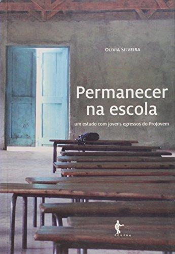 Permanecer na Escola. Um Estudo com Jovens Egressos do Projovem, livro de Olivia Silveira