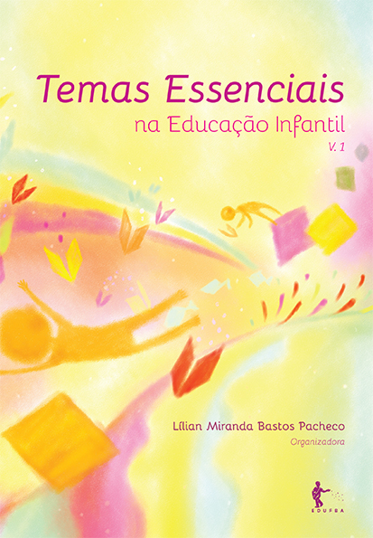 Temas essenciais na educação infantil - Vol.1, livro de Lilian Miranda Bastos Pacheco (org.)