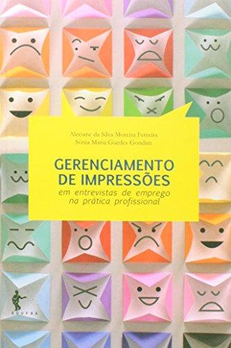 Gerenciamento De Impressões Em Entrevistas De Emprego Na Prática Profissional, livro de Aleciane da Silva Moreira Ferreira