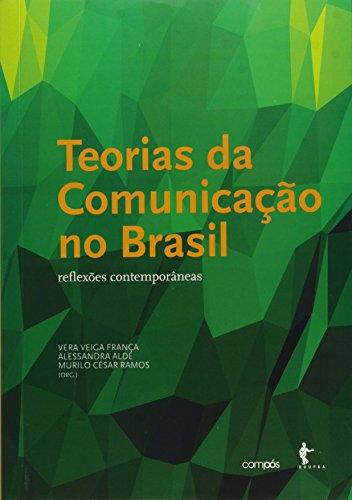 Teorias Da Comunicacao No Brasil: Reflexoes Contemporaneas, livro de Vera Veiga Franca