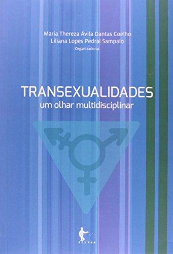 Transexualidades. Um Olhar Multidisciplinar, livro de Maria Thereza Ávila Dantas Coelho
