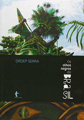 Olhos Negros Do Brasil, Os, livro de Ordep Serra