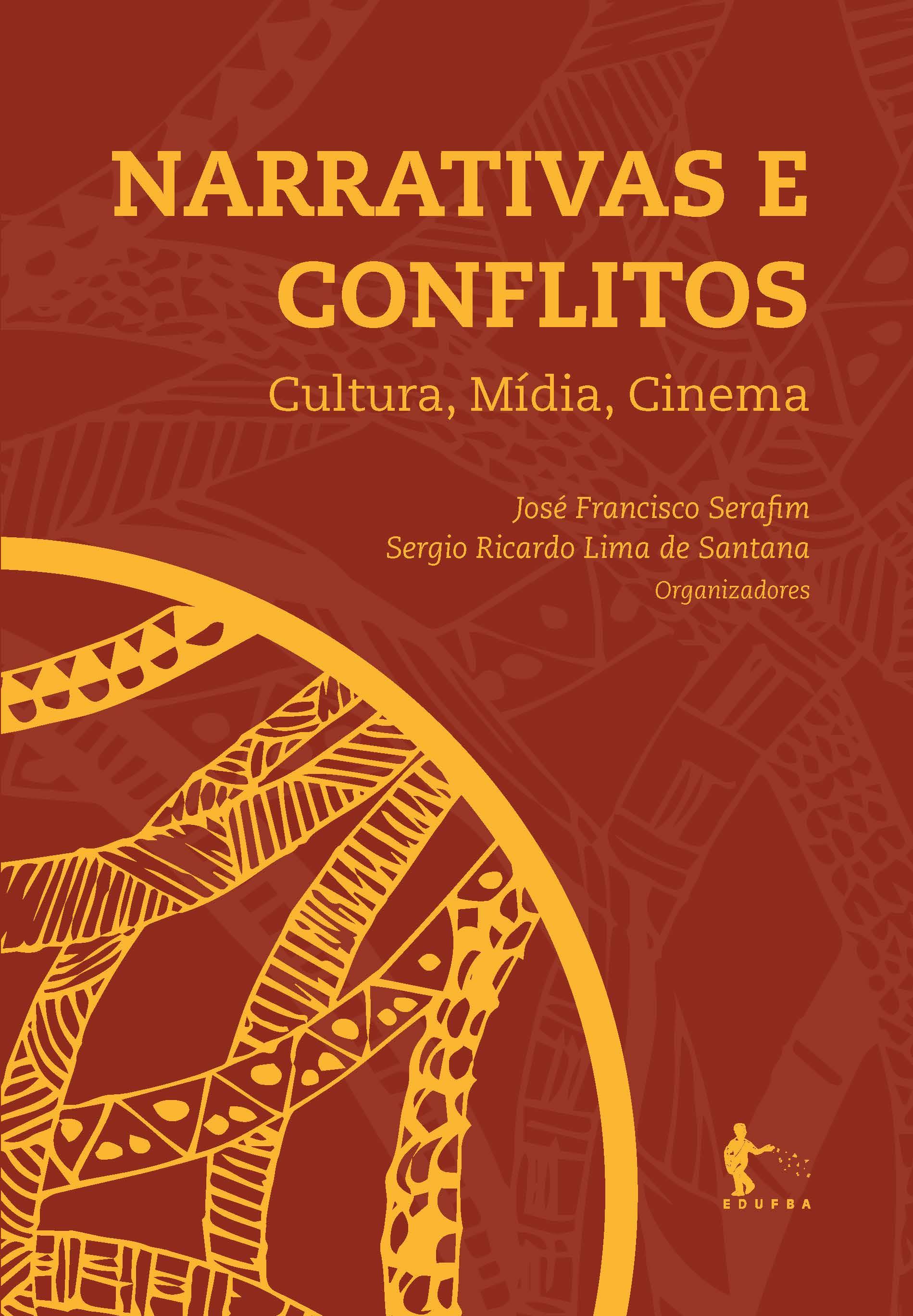 Narrativas e conflitos: cultura, mídia, cinema, livro de José Francisco Serafim, Sérgio Ricardo Lima de Santana (orgs.)
