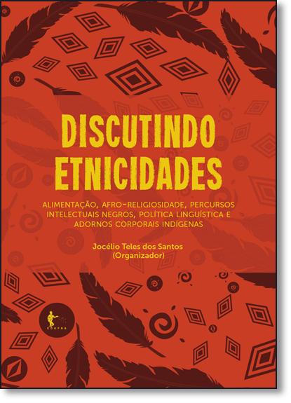 Discutindo Etnicidades, livro de Jocélio Teles dos Santos