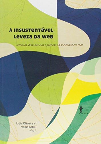 A Insustentavel Leveza Da Web, livro de Oliveira Lídia^Baldi Vania