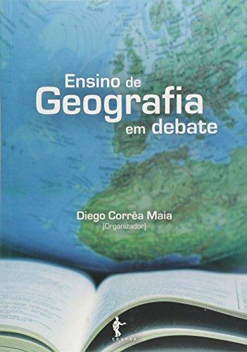 Ensino De Geografia Em Debate, livro de Diego Correa Maia