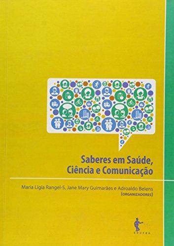 Saberes em saúde, ciência e comunicação, livro de Maria Ligia Rangel-S, Jane Mary Guimarães, Adolfo Belens (orgs.)