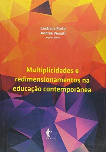 Multiplicidades E Redimensionamentos Na Educacao Contemporanea, livro de Cristiane Porto