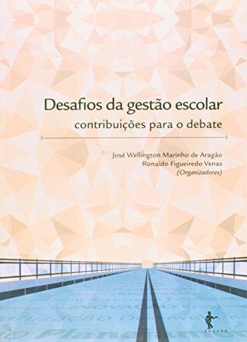 Desafios Da Gestao Escolar, livro de Aragao Jose Wellington Marinho De^Venas Ronaldo Figueiredo