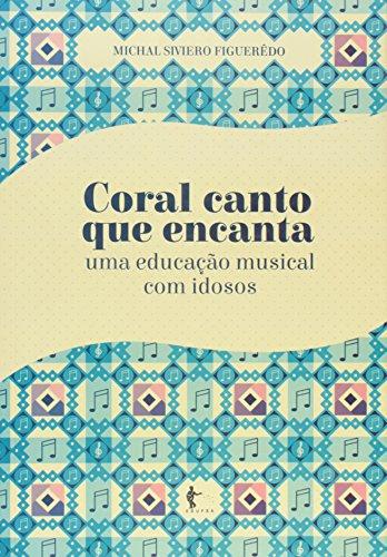 Coral Canto Que Encanta, livro de Figuerêdo Michal Siviero