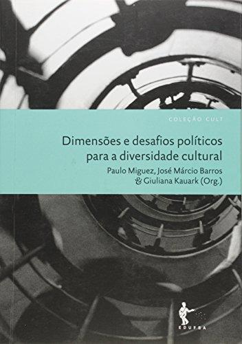 Dimensoes E Desafios Politicos Para A Diversidade Cultural, livro de Paulo Miguez