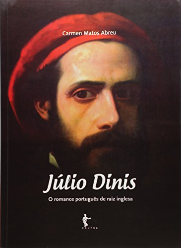 Júlio Dinis. O Romance Português de Raiz Inglesa, livro de Carmen Matos Abreu