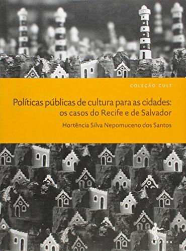 Políticas Públicas de Cultura Para as Cidades - Volume 20. Coleção Cult, livro de Hortência Silva Nepomuceno dos Santos