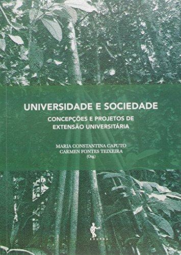 Universidade e Sociedade. Concepções e Projetos de Extensão Universitária, livro de Maria Constantina Caputo