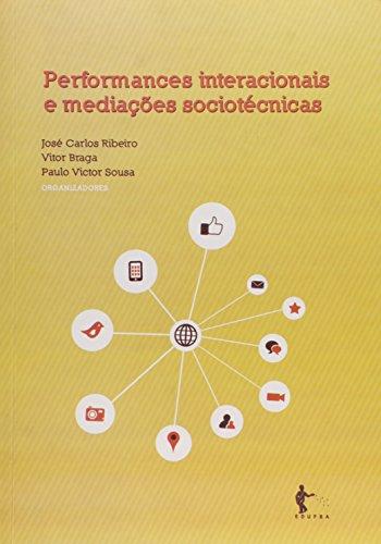 Performances Interacionais e Interações Sociotécnicas, livro de José Carlos Ribeiro