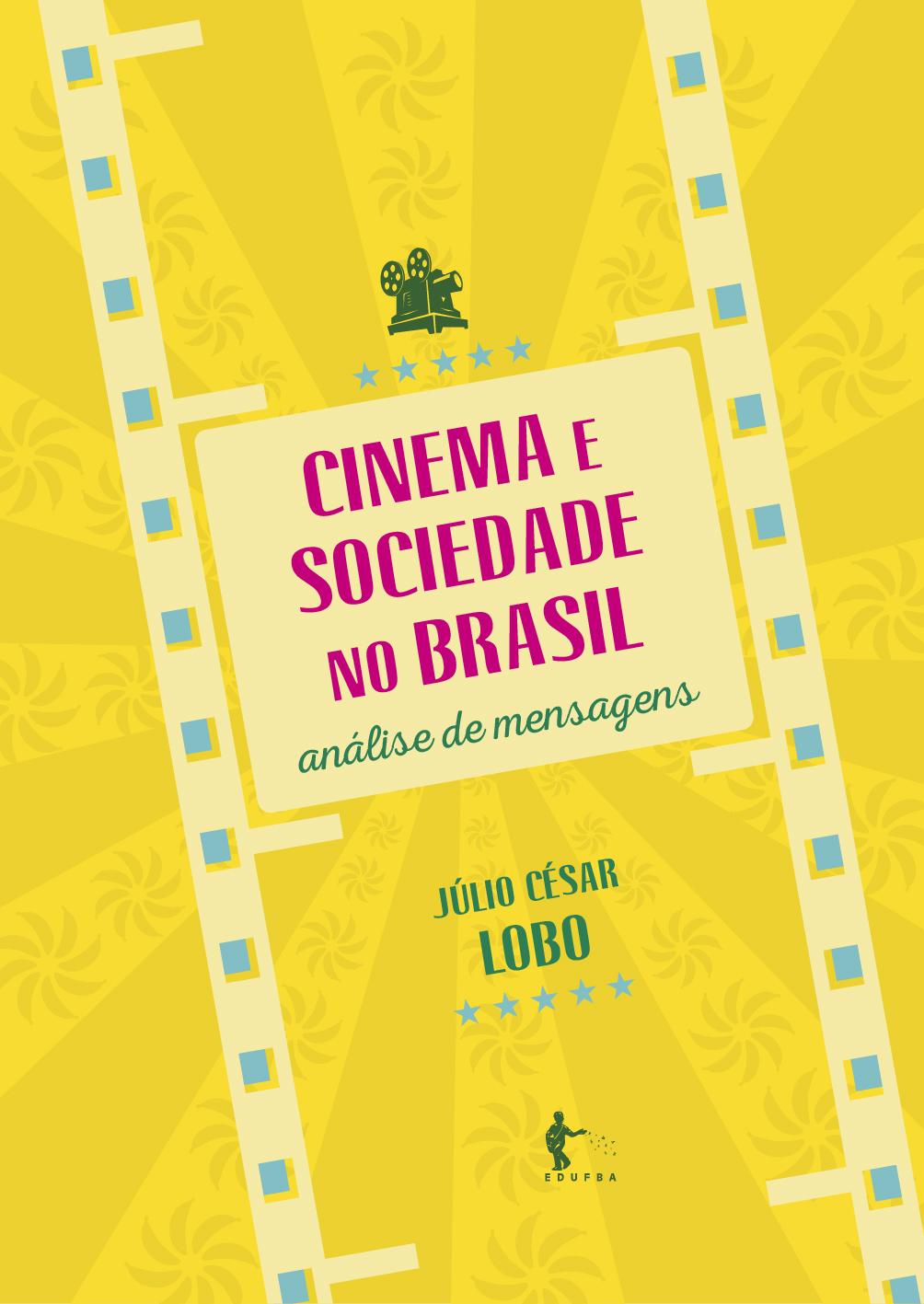 Cinema E Sociedade No Brasil, livro de Júlio César Lobo