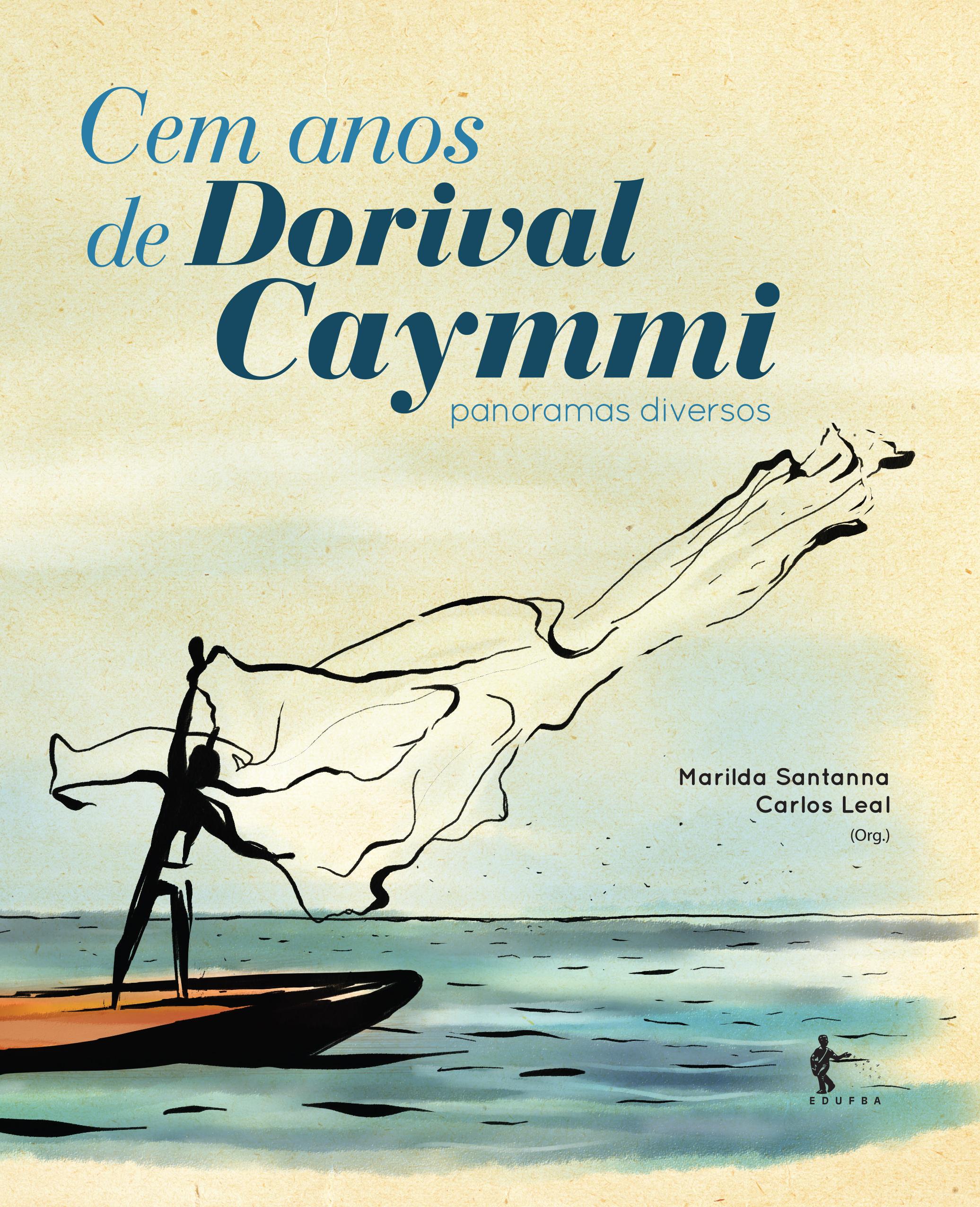 Cem anos de Dorival Caymmi: panoramas diversos, livro de Marilda Santanna, Carlos Leal (orgs.)