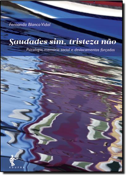 Saudade Sim, Tristeza Não, livro de Fernanda Blanco Vidal