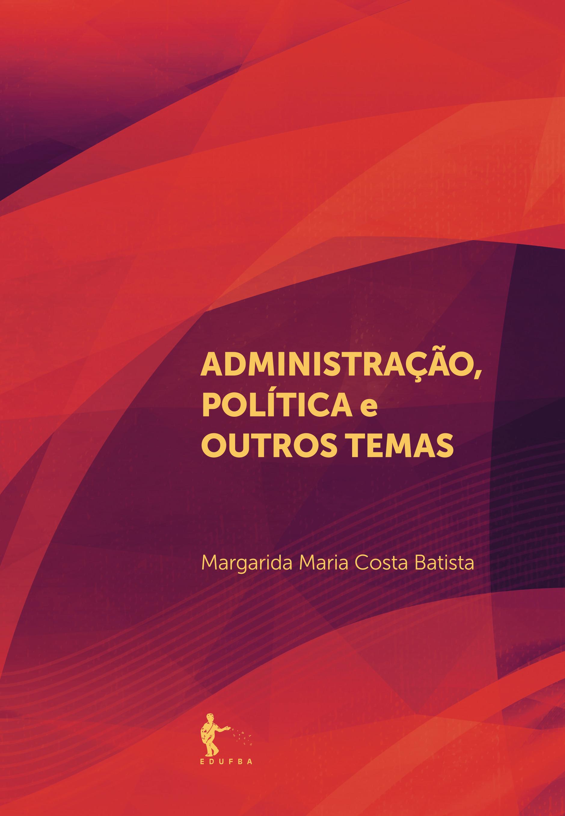 Administração, Política e Outros Temas, livro de Margarida Maria Costa Batista