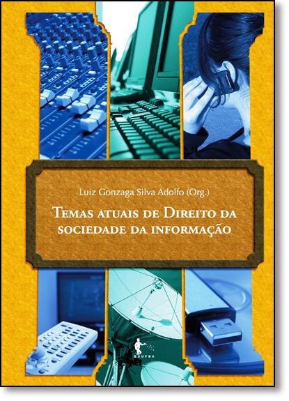 Temas Atuais de Direito da Sociedade da Informação, livro de Luiz Gonzaga Silva Adolfo