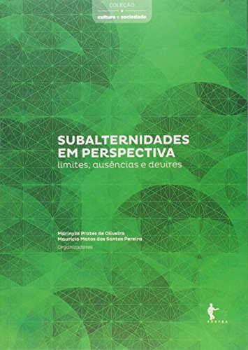 Subalternidades em Perspectiva. Limites, Ausência e Devires - Coleção Cultura e Sociedade, livro de Marinyze Prates de Oliveira