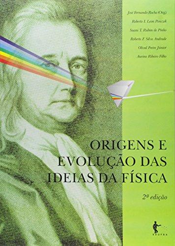 Origens e Evolução das Idéias da Física, livro de José Fernando Rocha