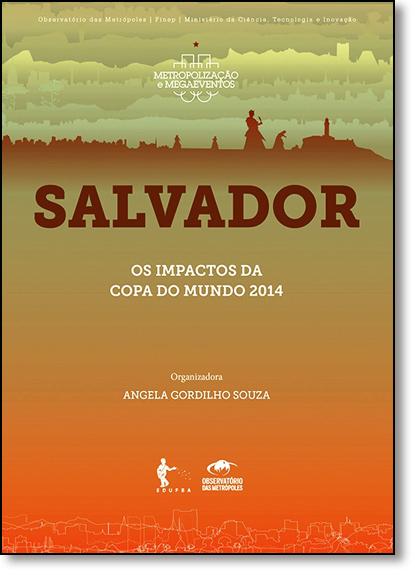Salvador: Os Impactos da Copa do Mundo 2014, livro de Angela Gordilho Souza