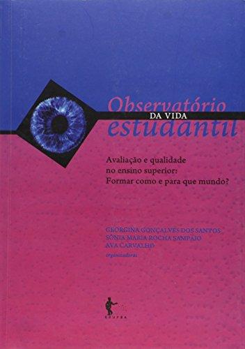 Observatório da Vida Estudantil. Avaliação e Qualidade do Ensino Superior - Volume 4, livro de Sônia Maria Rocha Sampaio