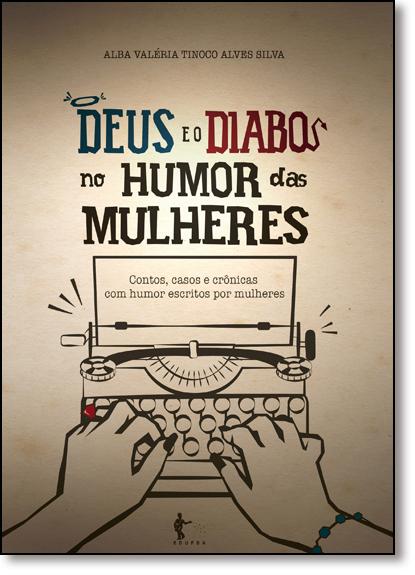 Deus e o Diabo no Humor das Mulheres, livro de Alba Valéria Tinoco Alves Silva