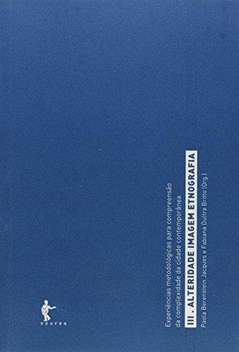Alteridade, Imagem E Etnografia, livro de Paola Berenstein Jacques