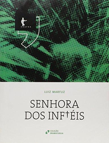 Senhora dos Infiéis - Coleção Dramaturgia, livro de Luiz Marfuz