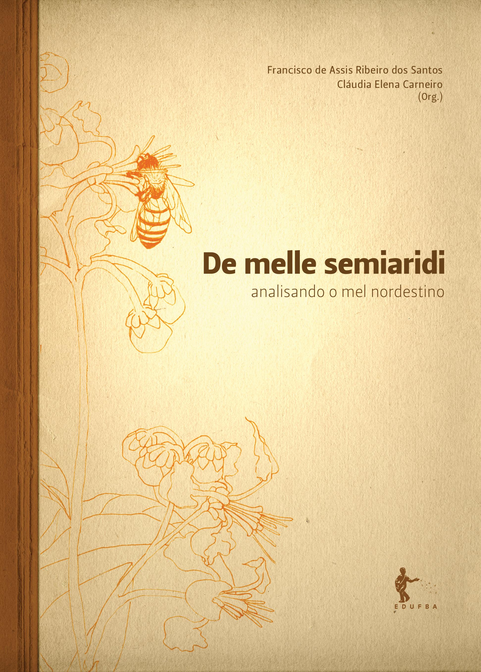 De melle semiaridi - Analisando o mel nordestino, livro de Francisco de Assis Ribeiro dos Santos, Cláudia Elena Carneiro (orgs.)
