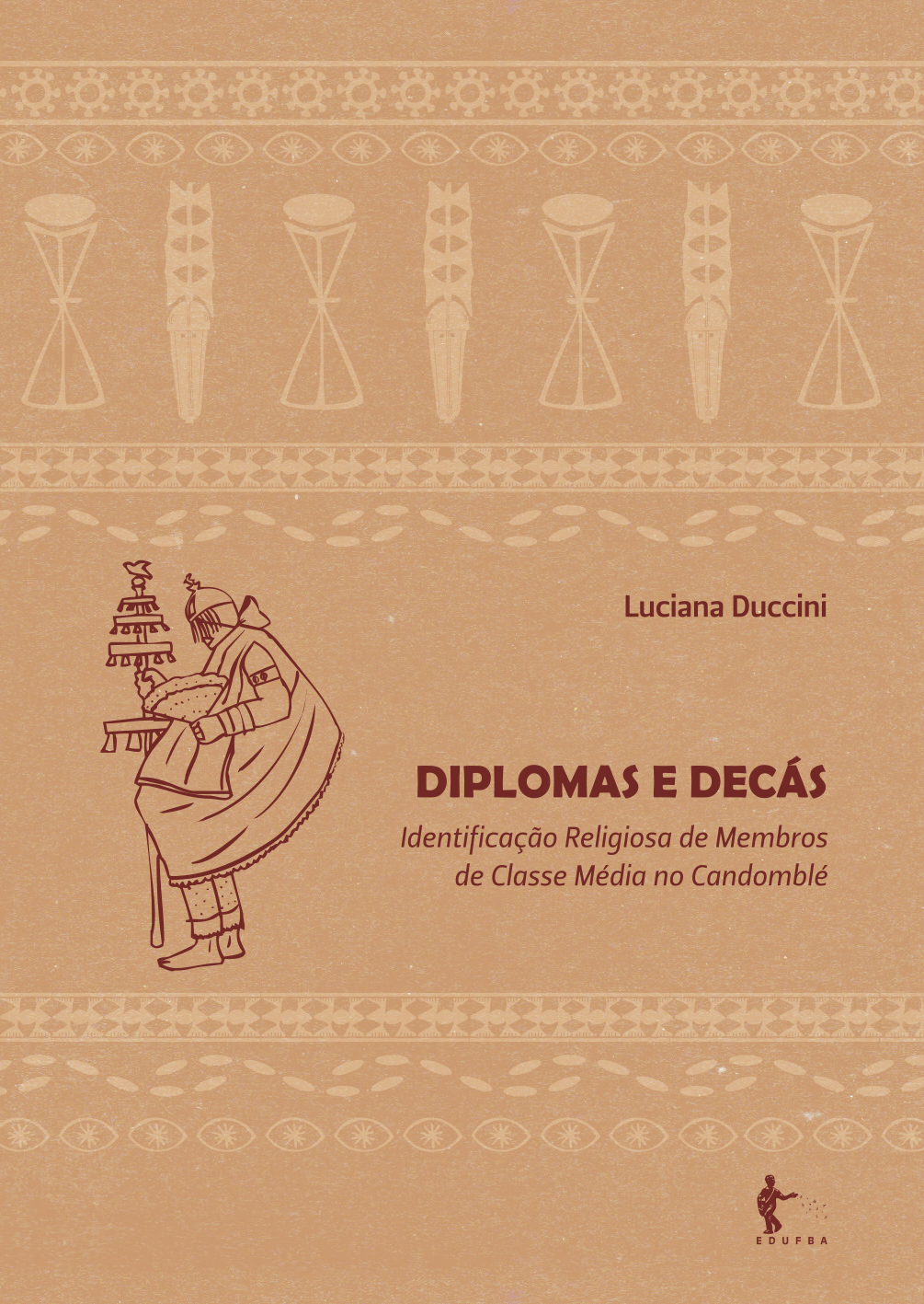 Diplomas e decás: identificação religiosa de membros de classe média no Candomblé, livro de Luciana Duccini