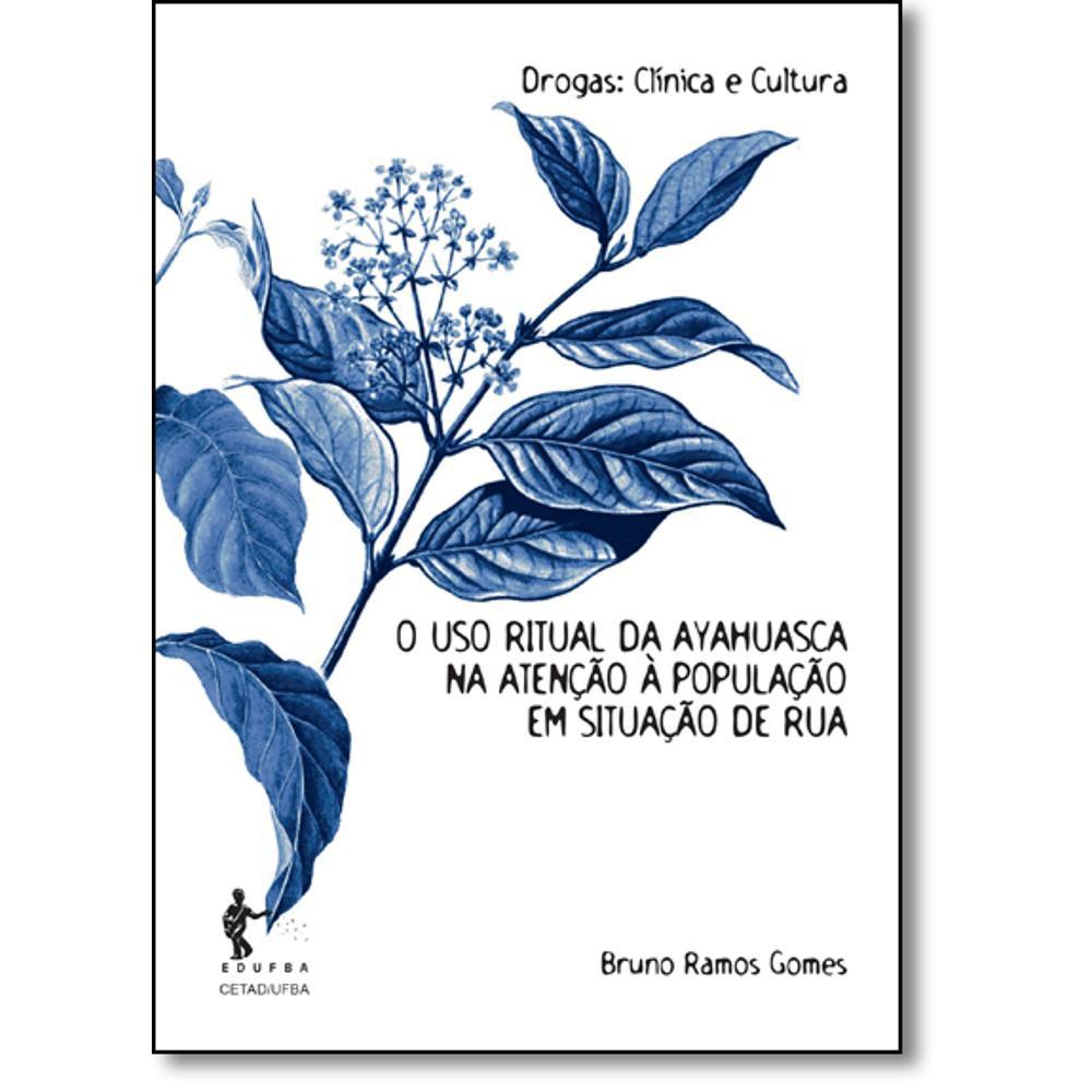 O Uso Ritual da Ayahuasca na Atenção à População em Situação de Rua, livro de Bruno Ramos Gomes