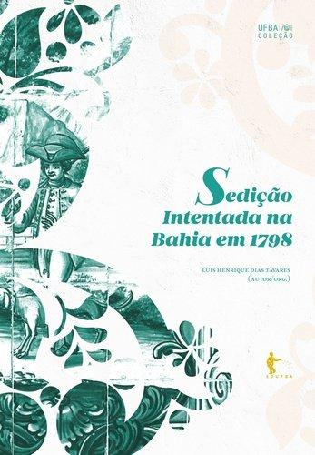 Sedição Intentada na Bahia em 1798, livro de Luís Henrique Dias Tavares