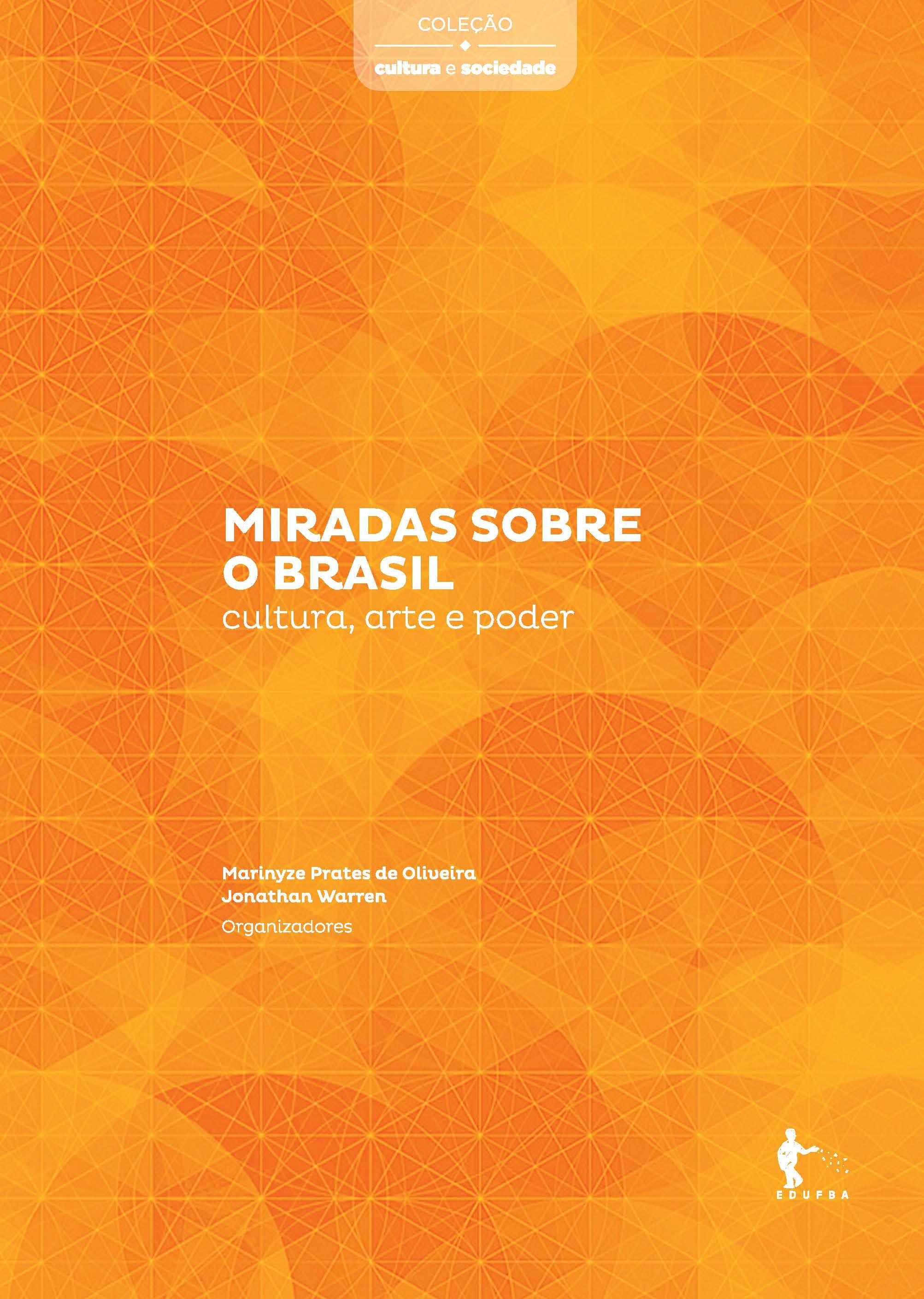 Miradas Sobre o Brasil. Cultura, Arte e Poder - Coleção Cultura e Sociedade, livro de Marinyze Prates de Oliveira
