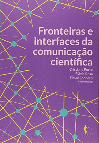 Fronteiras e Interfaces da Comunicação Científica, livro de Cristiane Porto