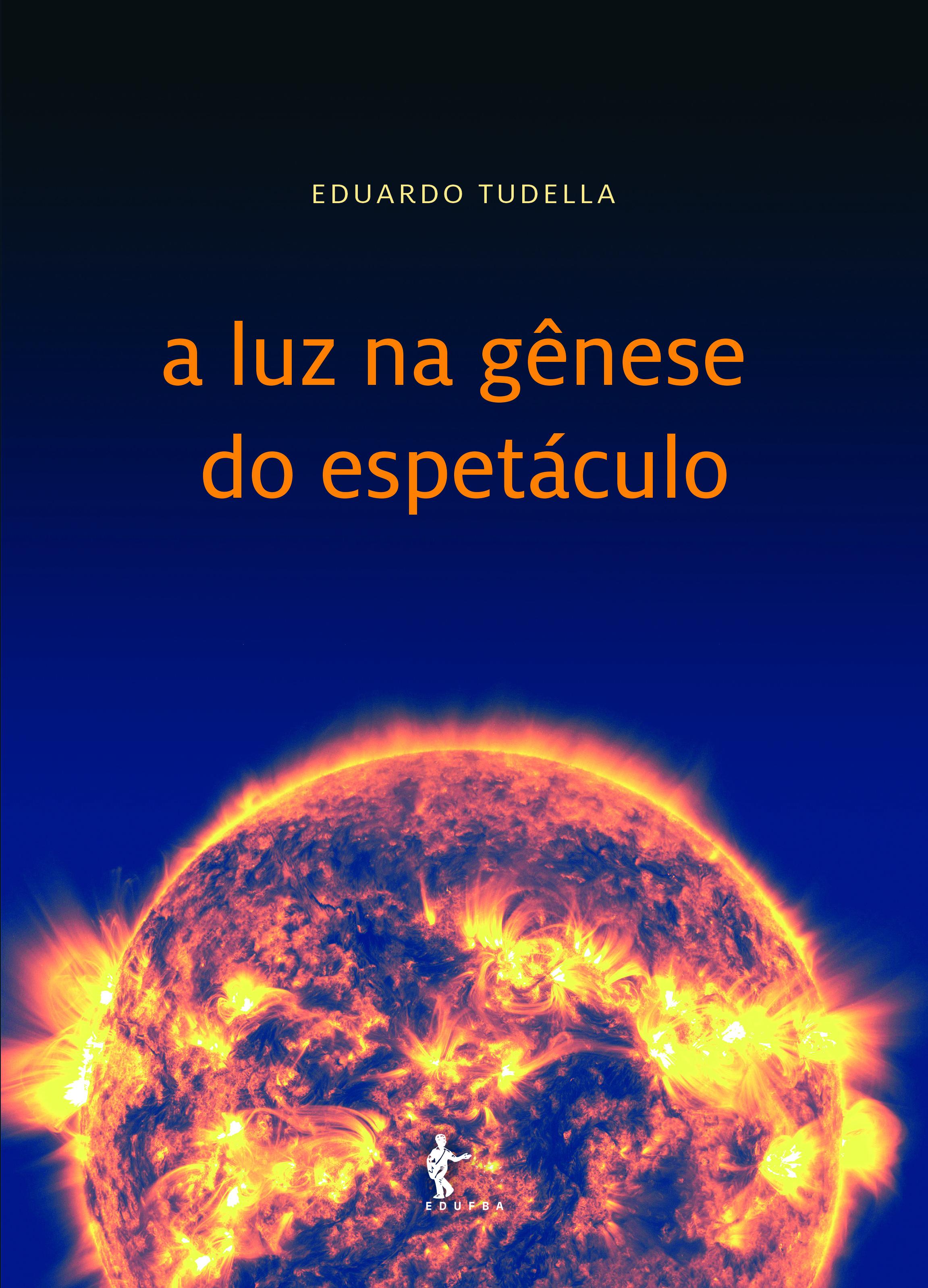 A luz na gênese do espetáculo, livro de Eduardo Tudella