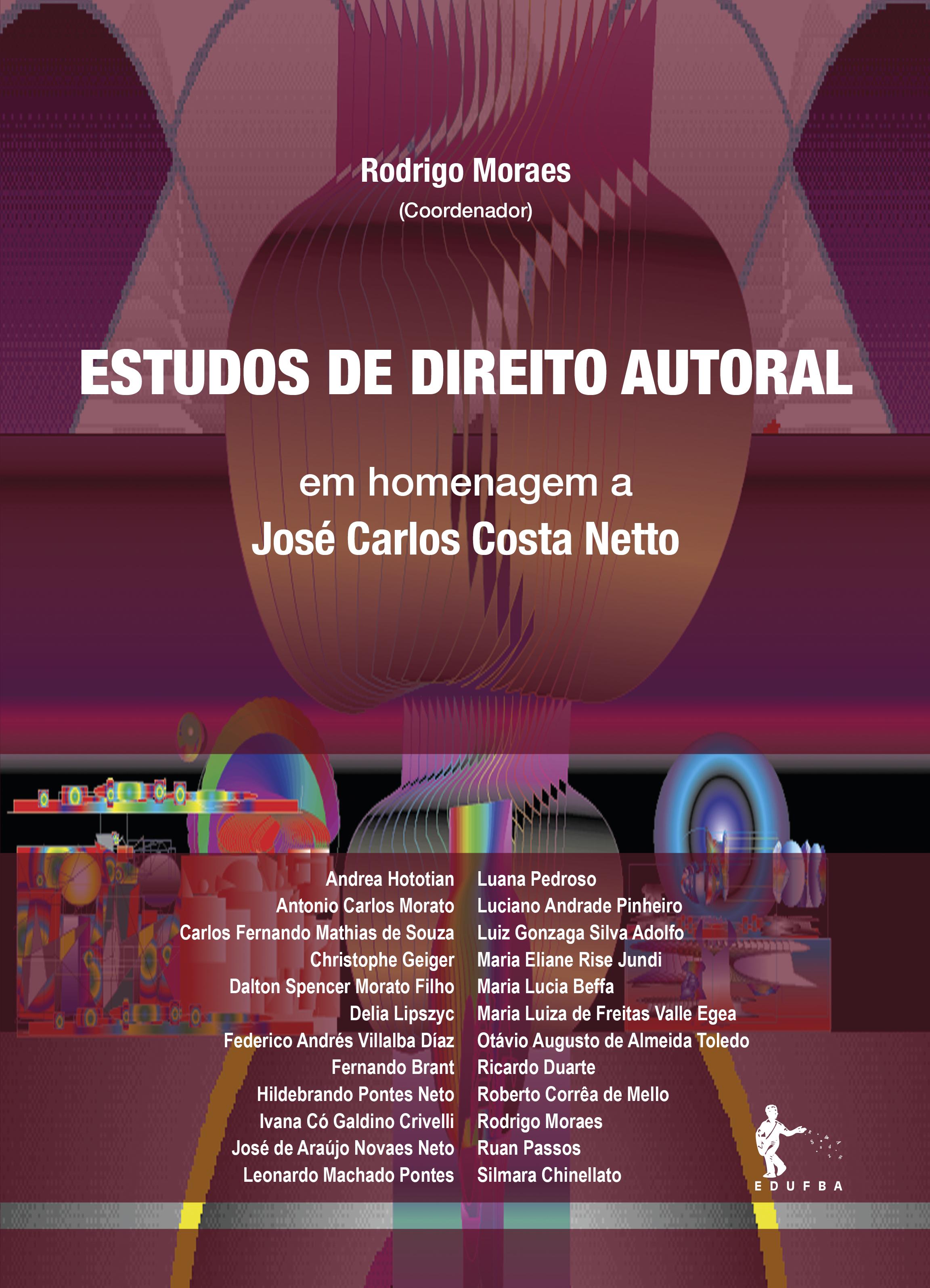 Estudos de direito autoral - em homenagem a José Carlos Costa Netto, livro de Rodrigo Moraes (Coord.)